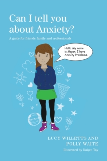 Can I tell you about anxiety?  : a guide for friends, family and professionals - Tay, Kaiyee