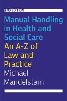 Image for Manual handling in health and social care  : an A-Z of law and practice
