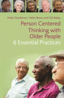 Image for Person-centred thinking with older people  : 6 essential practices