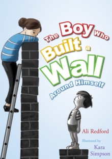 Image for The boy who built a wall around himself
