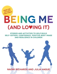Image for Being me (and loving it)  : stories and activities to help build self-esteem, confidence, body image and resilience in children
