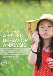 Image for Understanding applied behavior analysis  : an introduction to ABA for parents, teachers, and other professionals