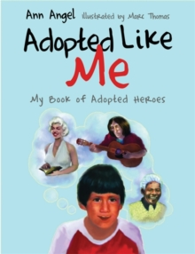 Image for Adopted like me  : my book of adopted heroes
