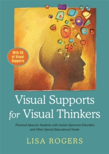 Image for Visual supports for visual thinkers  : practical ideas for students with autism spectrum disorders and other special educational needs