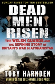 Image for Dead men risen  : the Welsh Guards and the defining story of Britain's war in Afghanistan