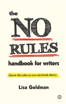 Image for The no rules handbook for writers  : (know the rules so you can break them)