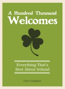 Image for A hundred thousand welcomes  : everything that's best about Ireland