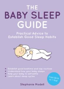 Image for The baby sleep guide  : practical advice to establish good sleep habits