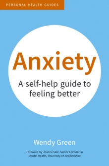 Image for Anxiety  : a self-help guide to feeling better