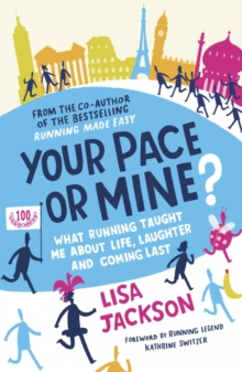 Image for Your pace or mine?  : what running taught me about life, laughter and coming last
