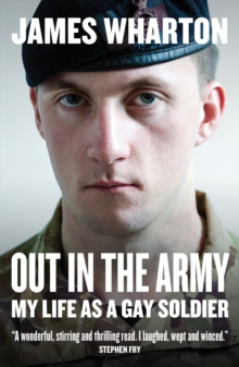 Image for Out in the army  : my life as a gay soldier