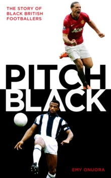 Image for Pitch black  : the story of black British footballers