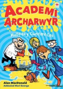Cyfres Academi Archarwyr: 3. Melltith y Cwstard Cas