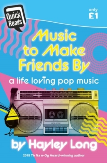 Image for Quick Reads: Music to Make Friends by - A Life Loving Pop Music