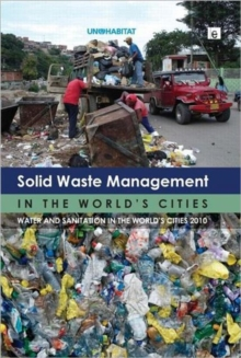 Image for Solid waste management in the world's cities  : water and sanitation in the world's cities