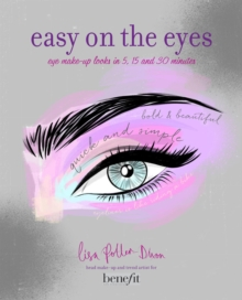 Image for Easy on the eyes  : eye make-up looks in 5, 15 and 30 minutes
