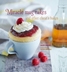 Image for Miracle mug cakes and other cheat's bakes  : 28 quick and easy recipes for tasty treats