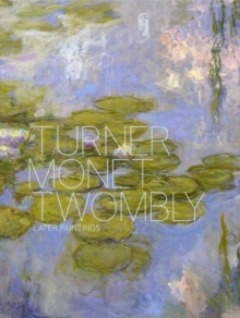 Image for Turner, Monet, Twombly  : later paintings