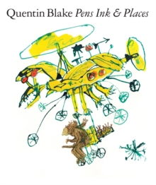 Image for Quentin Blake - pens ink & places