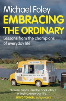 Image for Embracing the ordinary  : lessons from the champions of everyday life