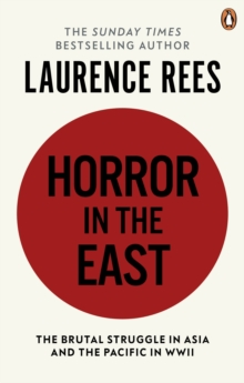 Image for Horror in the East  : the brutal struggle in Asia and the Pacific in WWII