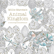 Millie Marotta's Animal Kingdom : a colouring book adventure - Marotta, Millie