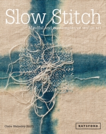 Image for Slow Stitch: Mindful and Contemplative Textile Art