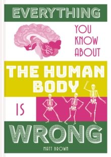 Image for Everything you know about the human body is wrong