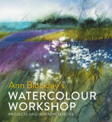 Image for Ann Blockley's watercolour workshop  : projects and interpretations