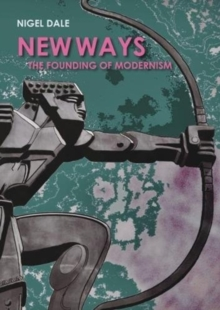 Image for New ways  : the founding of Modernism