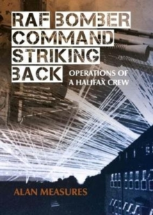Image for RAF Bomber Command striking back  : operations of a Halifax crew