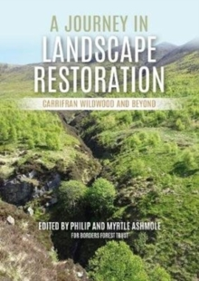 Image for A journey in landscape restoration  : Carrifran Wildwood and beyond