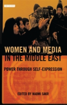 Image for Women and media in the Middle East  : power through self-expression