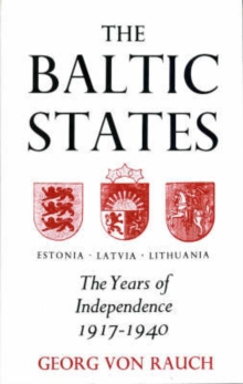 Image for Baltic States : Years of Independence - Estonia, Latvia, Lithuania, 1917-40