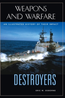 Image for Destroyers  : an illustrated history of their impact