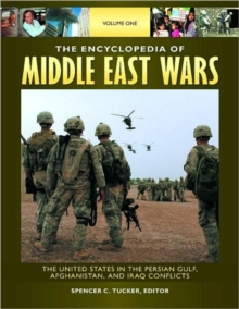 Image for The Encyclopedia of Middle East Wars [5 volumes] : The United States in the Persian Gulf, Afghanistan, and Iraq Conflicts