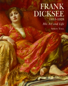 Image for Frank Dicksee 1853-1928  : his art and life