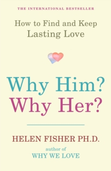Image for Why him? Why her?  : finding real love by understanding your personality type