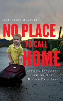 Image for No Place to Call Home : Inside the Real Lives of Gypsies and Travellers