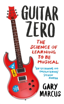 Image for Guitar zero  : the science of learning to be musical