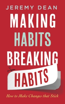 Image for Making habits, breaking habits  : how to make changes that stick
