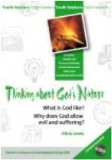 Image for Thinking about God's nature  : what is God like? Why does God allow evil and suffering?