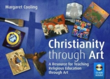 Image for Christianity Through Art : A Resource for Teaching Religious Education Through Art
