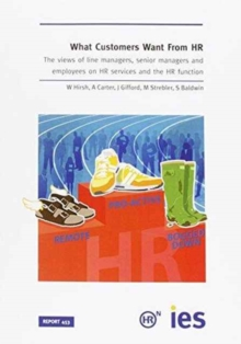 Image for What Customers Want from HR : The Views of Line Managers, Senior Managers and Employees on HR Services and the HR Function