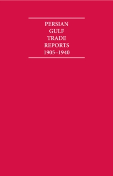Image for The Persian Gulf Trade Reports 1905-1940 8 Volume Hardback Set