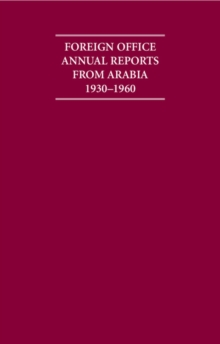 Image for Foreign Office Annual Reports from Arabia 1930-1960 4 Volume Hardback Set