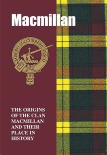 Image for MacMillan : The Origins of the Clan MacMillan and Their Place in History