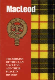 Image for The MacLeod : The Origins of the Clan MacLeod and Their Place in History
