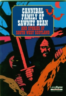 Image for Cannibal Family of Sawney Bean : And Stories of South-west Scotland