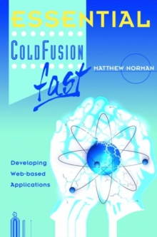 Image for Essential ColdFusion fast  : developing Web-based applications